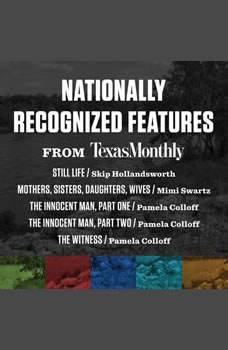 National Magazine Award-Winning Features from Texas Monthly, Various