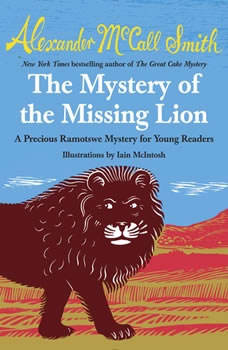 The Mystery of the Missing Lion: A Precious Ramotswe Mystery for Young Readers(3), Alexander McCall Smith
