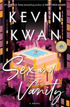 Sex and Vanity: A Novel, Kevin Kwan