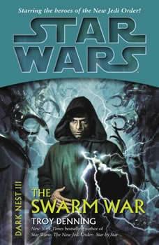 Star Wars: Dark Nest III: The Swarm War: The Dark Nest, Book Three, Troy Denning