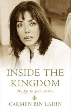 Inside the Kingdom: My Life in Saudi Arabia, Carmen Bin Ladin