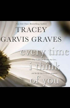 Every Time I Think of You, Tracey Garvis Graves