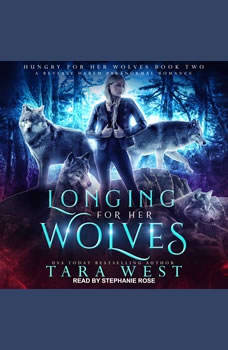 Longing for Her Wolves: A Reverse Harem Paranormal Romance, Tara West