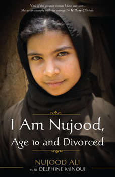 I Am Nujood, Age 10 and Divorced, Nujood Ali