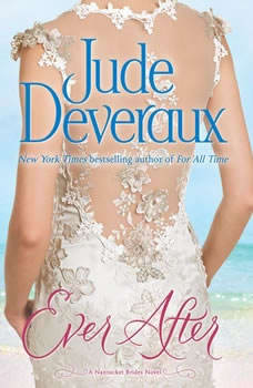 Ever After: A Nantucket Brides Novel A Nantucket Brides Novel, Jude Deveraux