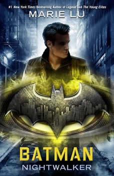 Batman: Nightwalker, Marie Lu