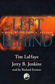 Left Behind: A Novel of the Earth's Last Days A Novel of the Earth's Last Days, Tim LaHaye