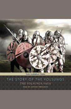 The Story of the Volsungs: The Volsunga Saga, null Anonymous