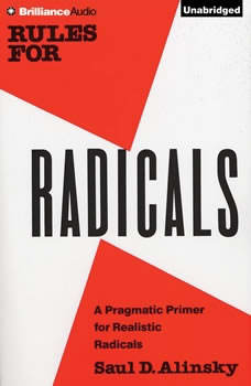 Rules for Radicals: A Practical Primer for Realistic Radicals, Saul D. Alinsky
