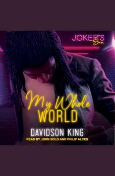 My Whole World, Davidson King