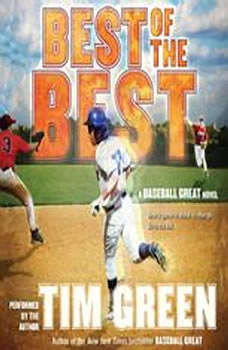 Best of the Best: A Baseball Great Novel, Tim Green