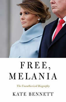 Free, Melania: The Unauthorized Biography, Kate Bennett