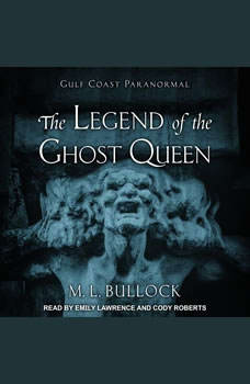The Legend of the Ghost Queen, M. L. Bullock