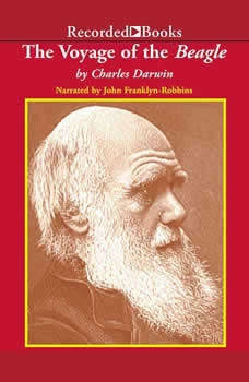Voyage Of The Beagle: Journal of Researches into the Natural History and Geology of the Countries Visited During the Voyage of H.M.S. Beagle Round the World, Charles Darwin