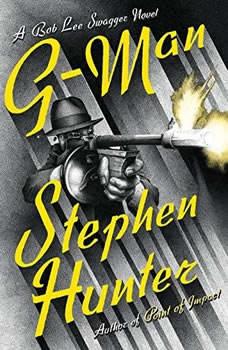 G-Man: A Bob Lee Swagger Novel, Stephen Hunter