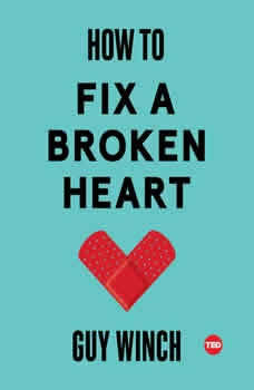 How to Fix a Broken Heart, Guy Winch