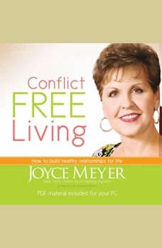 Conflict Free Living: How to Build Healthy Relationships for Life, Joyce Meyer