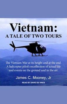 Vietnam: A Tale of Two Tours, Jr. Mooney