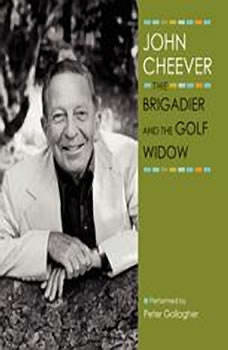 The Brigadier and the Golf Widow, John Cheever