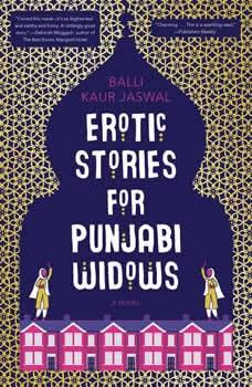 Erotic Stories for Punjabi Widows, Balli Kaur Jaswal