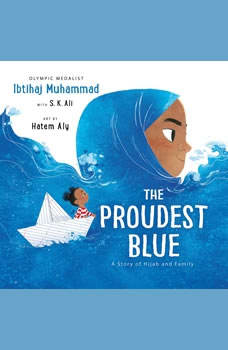 The Proudest Blue: A Story of Hijab and Family, Ibtihaj Muhammad