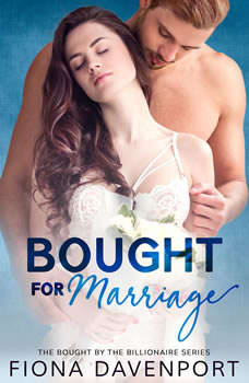 Bought for Marriage: Bought by the Billionaire, Book One, Fiona Davenport