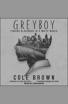 Greyboy: Finding Blackness in a White World, Cole Brown