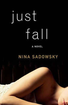 Just Fall, Nina Sadowsky