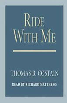 Ride With Me, Thomas B. Costain