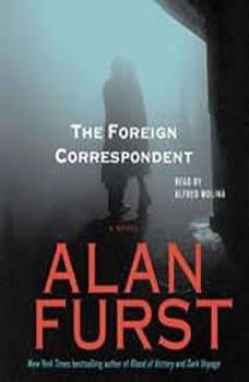 The Foreign Correspondent, Alan Furst