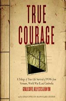True Courage: A Trilogy of True-Life Survival of POWs from Vietnam, World War II, and Cambodia, Made for Success