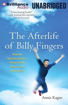 The Afterlife of Billy Fingers: How My Bad-Boy Brother Proved to Me There's Life After Death, Annie Kagan