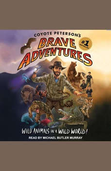 Coyote Peterson's Brave Adventures: Wild Animals in a Wild World, Coyote Peterson