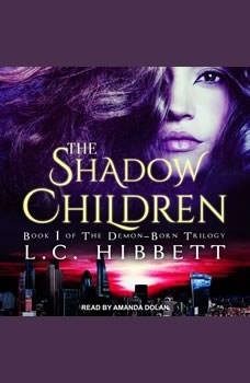 The Shadow Children: A Dark Paranormal Fantasy A Dark Paranormal Fantasy, L.C. Hibbett