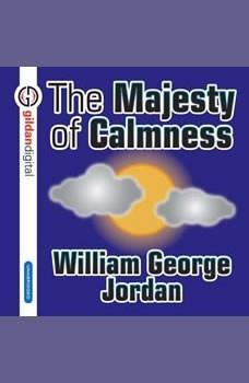 The Majesty of Calmness, William George Jordan