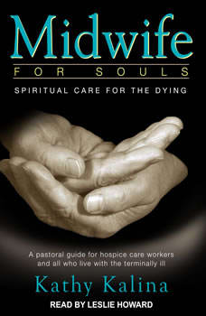 Midwife for Souls: Spiritual Care for the Dying: Revised Edition, Kathy Kalina