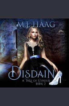 Disdain: A Cinderella retelling, M.J. Haag
