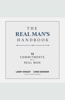 The Real Man's Handbook: 12 Commitments of a Real Man, Larry Winget