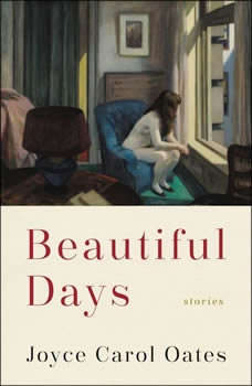 Beautiful Days: Stories, Joyce Carol Oates