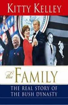 The Family: The Real Story of the Bush Dynasty, Kitty Kelley