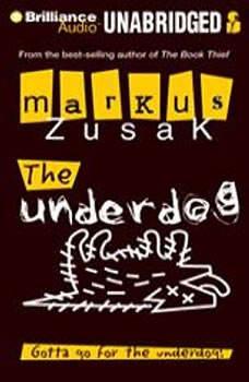 The Underdog, Markus Zusak