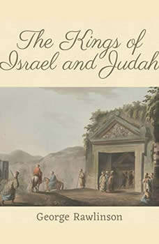 The Kings of Israel and Judah, George Rawlinson