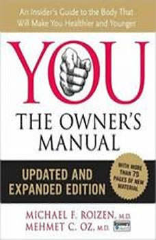YOU: The Owner's Manual, Mehmet C. Oz, M.D.