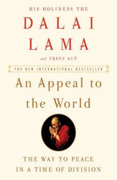 An Appeal to the World: The Way to Peace in a Time of Division, Dalai Lama