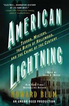 American Lightning: Terror, Mystery, the Birth of Hollywood, and the Crime of the Century Terror, Mystery, the Birth of Hollywood, and the Crime of the Century, Howard Blum
