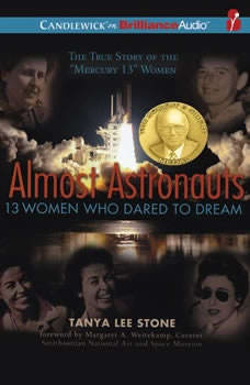 Almost Astronauts: 13 Women Who Dared to Dream, Tanya Lee Stone