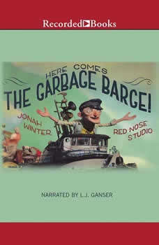 Here Comes the Garbage Barge, Jonah Winter