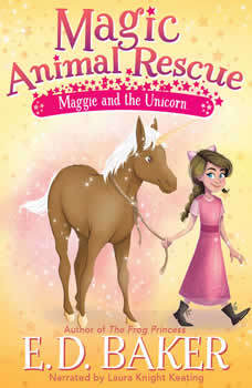 Magic Animal Rescue: Maggie and the Unicorn, E.D. Baker