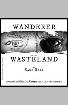 Wanderer of the Wasteland, Zane Grey