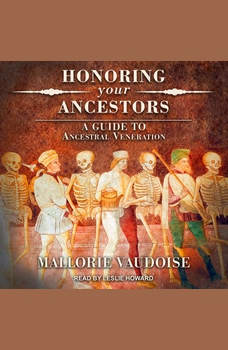 Honoring Your Ancestors: A Guide to Ancestral Veneration, Mallorie Vaudoise